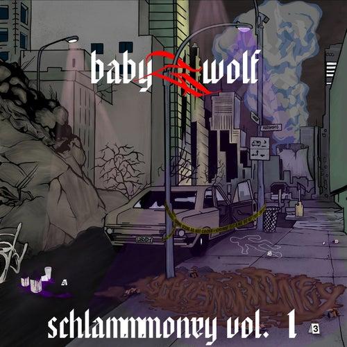 Schlammmoney Vol. 1 by Babygwolf