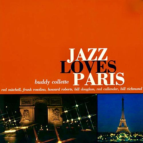 Jazz Loves Paris (Remastered) by Buddy Collette