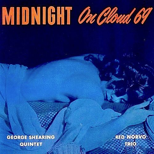 Midnight On Cloud 69 (1949-51) (Remastered) van George Shearing