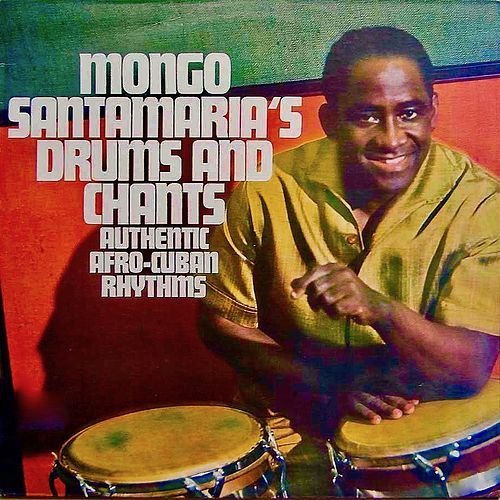 Drums And Chants (Remastered) de Mongo Santamaria