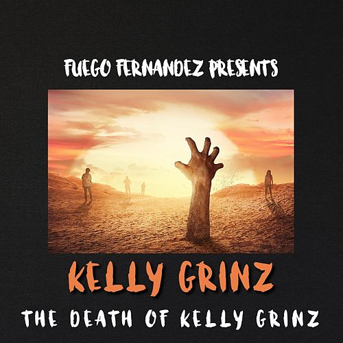 The Death of Kelly Grinz by Kelly Grinz