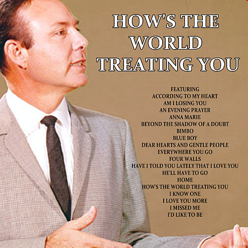 How's The World Treating You von Jim Reeves