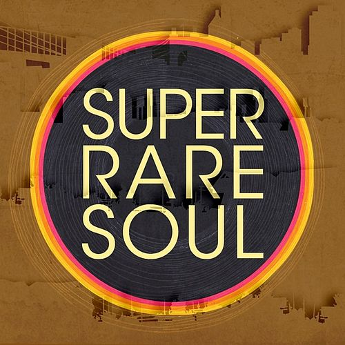 Super Rare Soul by Various Artists