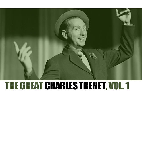 The Great Charles Trenet, Vol. 1 de Charles Trenet