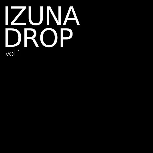Izuna Drop, Vol. 1 by The Izuna Drop