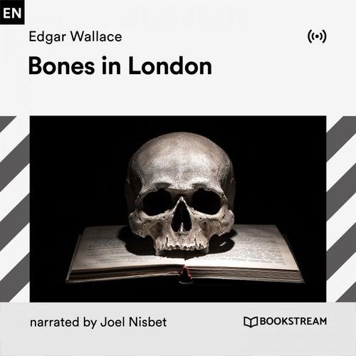 Bones in London von Bookstream Audiobooks