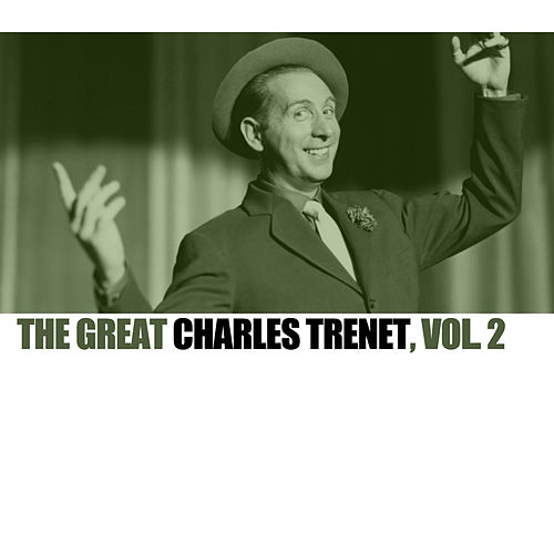 The Great Charles Trenet, Vol. 2 de Charles Trenet