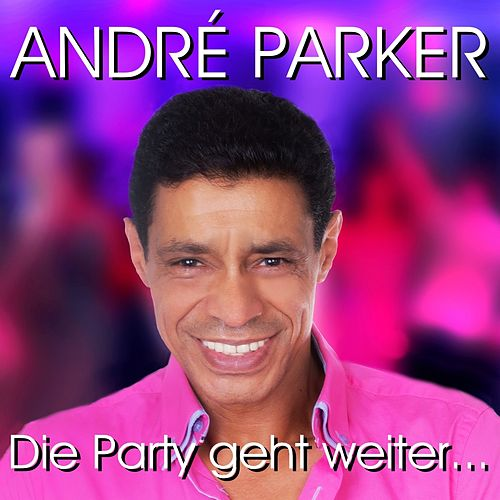Die Party geht weiter... by André Parker