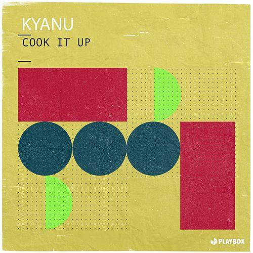 Cook It Up von Kyanu