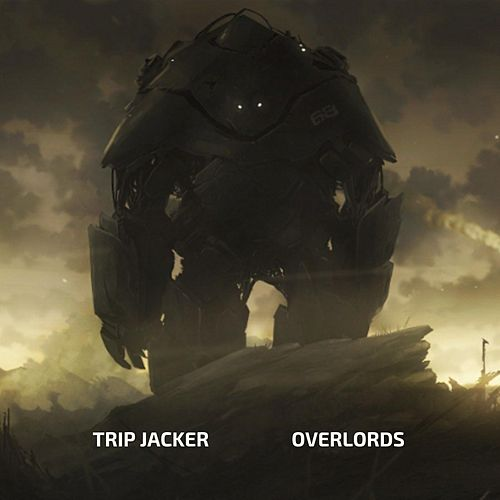 Overlords by Trip Jacker