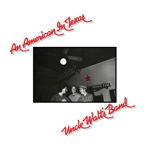 An American In Texas (Expanded) by Uncle Walt's Band
