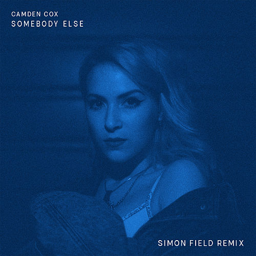 Somebody Else (Simon Field Remix) by Camden Cox