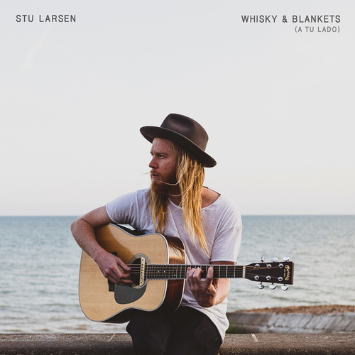 Whisky & Blankets (A Tu Lado) by Stu Larsen