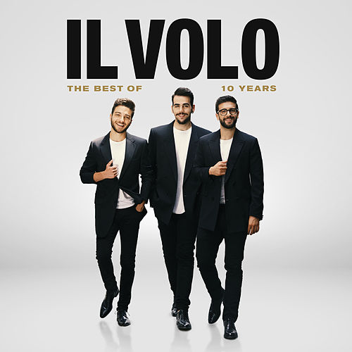 10 Years - The Best Of de Il Volo