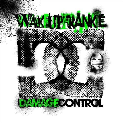 Damage Control by Wake up Frankie