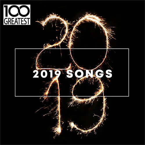 100 Greatest 2019 Songs (Best Songs of the Year) von Various Artists