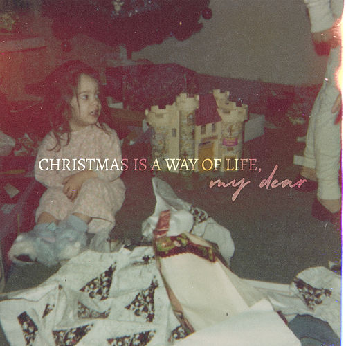 Christmas Is a Way of Life, My Dear by Chantal Kreviazuk