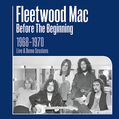 Before the Beginning - 1968-1970 Rare Live & Demo Sessions (Remastered) de Fleetwood Mac