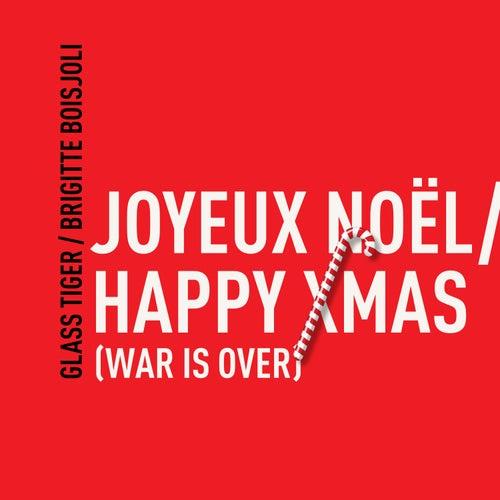 Joyeux Noël / Happy Xmas (War Is Over) de Glass Tiger