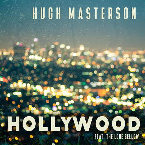 Hollywood (feat. The Lone Bellow) van Hugh Masterson