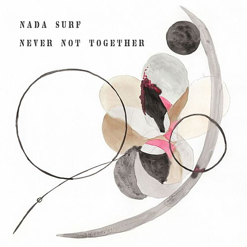 Never Not Together by Nada Surf