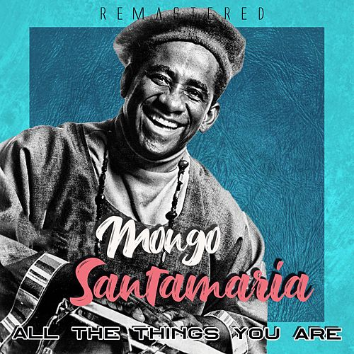 All the Things You Are by Mongo Santamaria