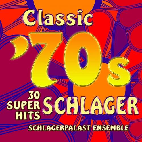 Classic 70s Schlager: 30 Super Hits de Schlagerpalast Ensemble