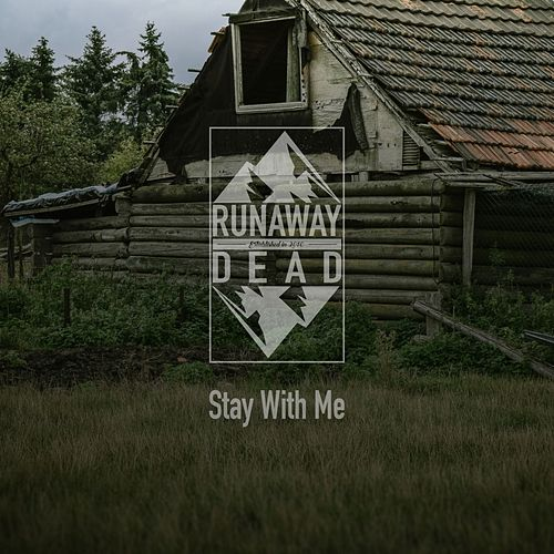 Stay with Me by Runaway Dead