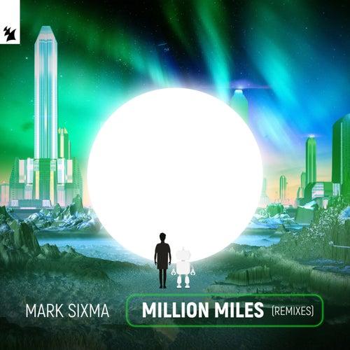 Million Miles (Remixes) von Mark Sixma