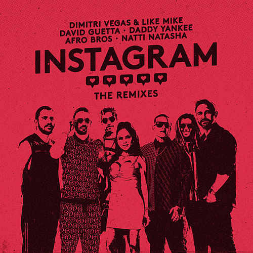 Instagram (The Remixes) de Dimitri Vegas & Like Mike