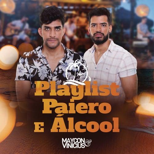 Playlist, Paiero e Álcool de Maycon & Vinicius