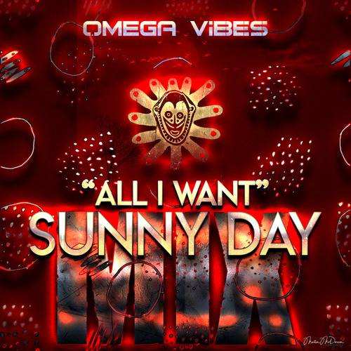All I Want (Sunny Day Mix) by Omega Vibes