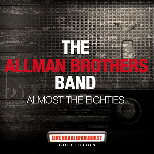 The Allman Brothers Band - Almost The Eightes by The Allman Brothers Band