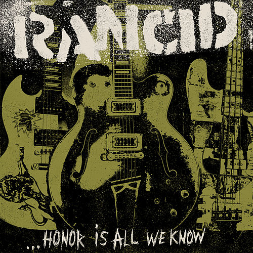...Honor Is All We Know (Deluxe Edition) von Rancid