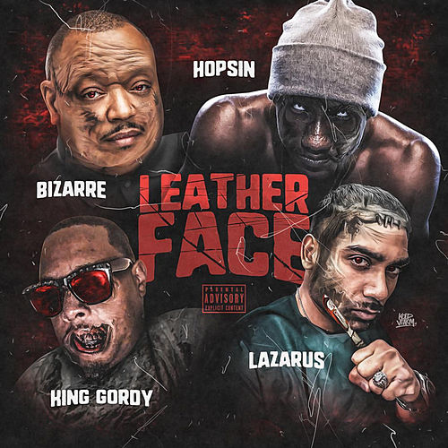 Leather Face (feat. King Gordy & Lazarus) de Bizarre