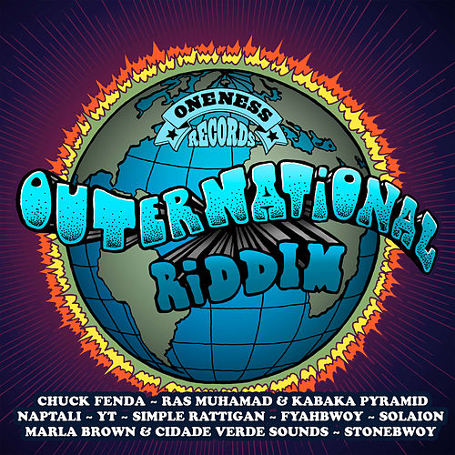 Outernational Riddim (Oneness Records Presents) by Various Artists