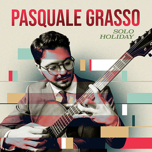 Solo Holiday by Pasquale Grasso