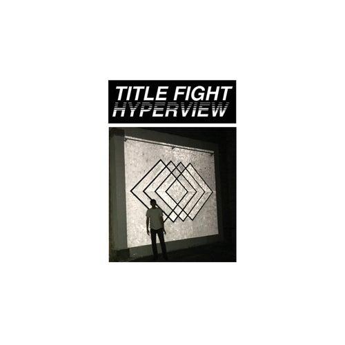Hyperview de Title Fight