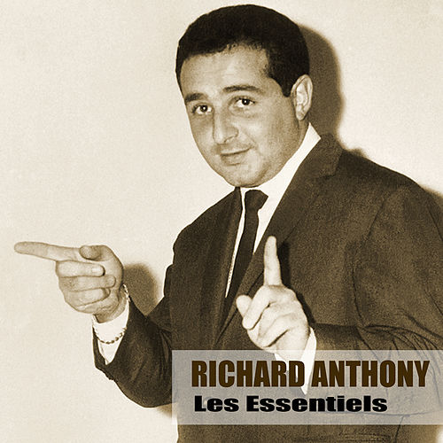Les Essentiels (Remasterisé) de Richard Anthony