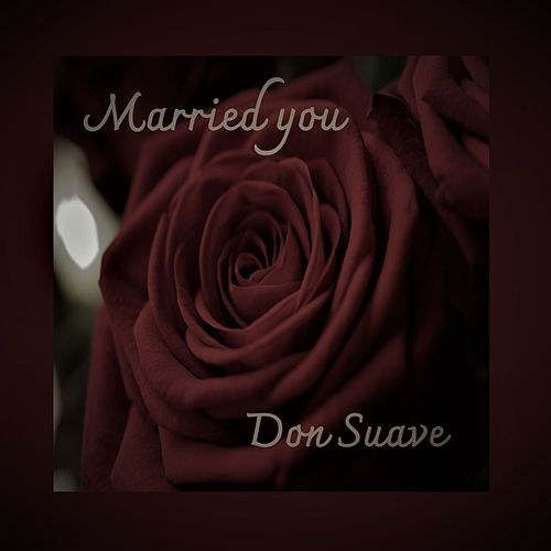 Married You von Don Suave