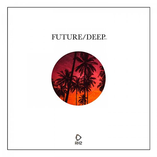 Future/Deep #11 by Various Artists