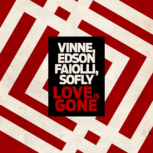 Love Is Gone von VINNE & Edson Faiolli