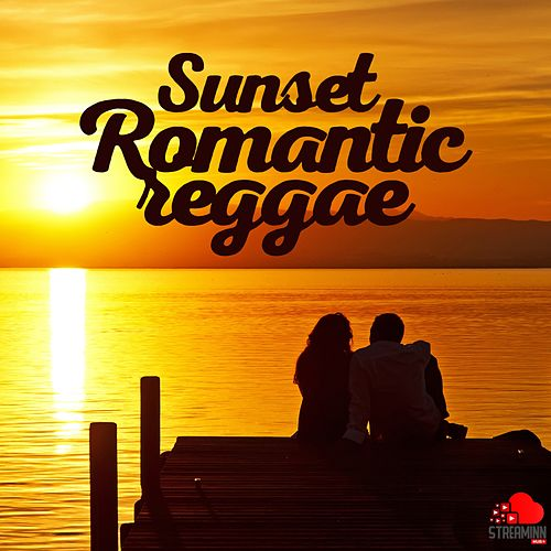 Sunset Romantic Reggae von Various Artists