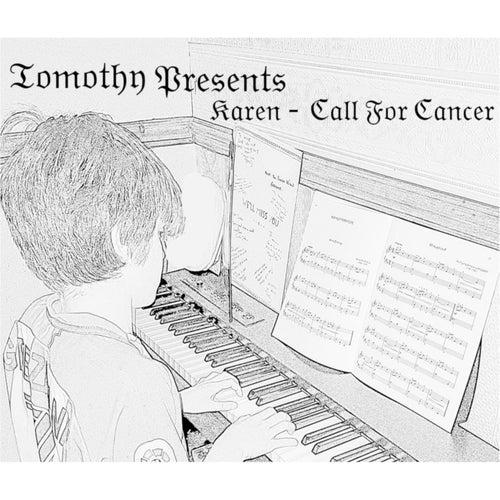 Karen - Call for Cancer von Tomothy