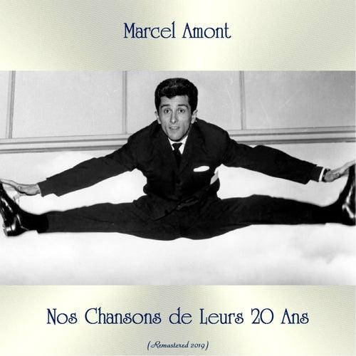 Nos Chansons de Leurs 20 Ans (Remastered 2019) de Marcel Amont