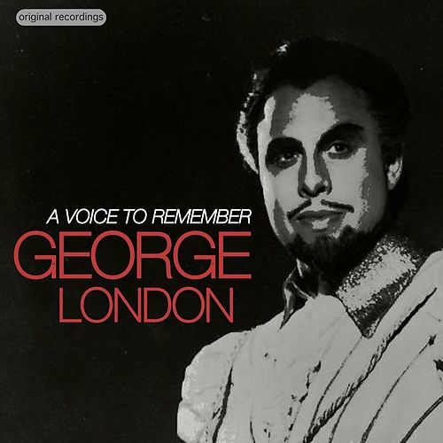 A Voice to Remember by George London