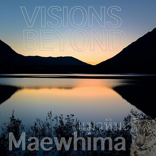 Visions Beyond by Maewhima