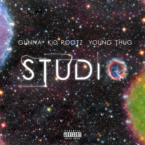 STUDIO (feat. Young Thug & Gunna) de Kid Rootz