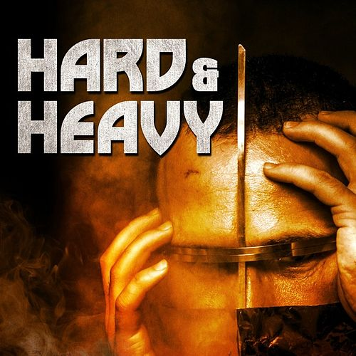Hard & Heavy by Various Artists