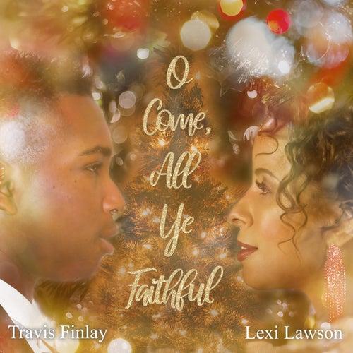 O Come, All Ye Faithful by Lexi Lawson